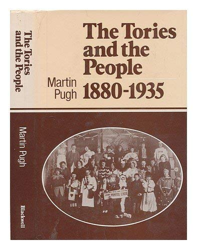 The Tories and the People, 1880-1935: Martin Pugh