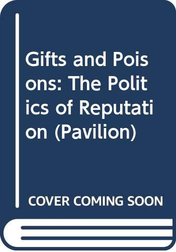 9780631138303: Gifts and Poisons: The Politics of Reputation (Pavilion)