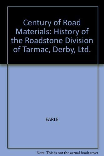 Century of Road Materials: History of the: EARLE