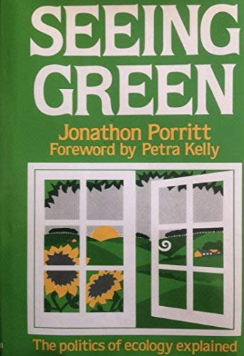 9780631138921: Seeing Green: The Politics of Ecology Explained