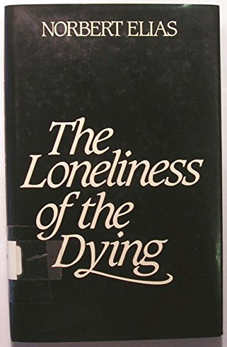 9780631139027: The Loneliness of the Dying