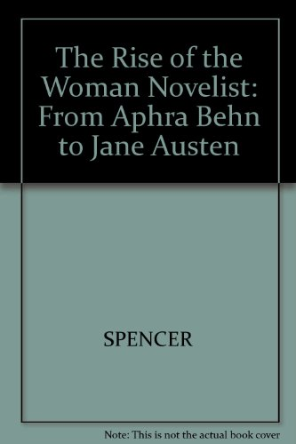 9780631139157: The Rise of the Woman Novelist: From Aphra Behn to Jane Austen