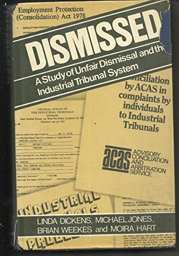 Dismissed : A Study of Unfair Dismissal and the Industrial Tribunal System: Dickens, Linda
