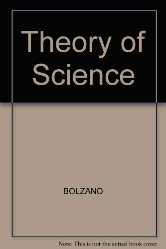 Theory of Science: Bolzano, Bernard; George, R. [Translator]