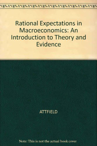 9780631139638: Rational Expectations in Macroeconomics: An Introduction to Theory and Evidence