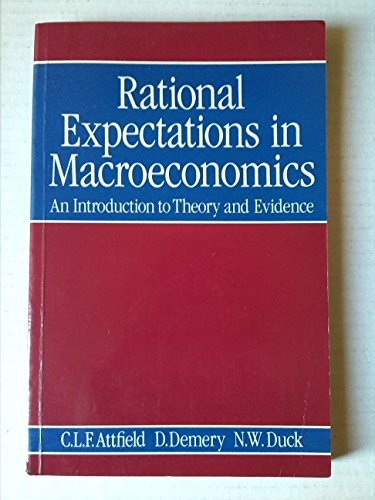 9780631139645: Rational Expectations in Macroeconomics: An Introduction to Theory and Evidence