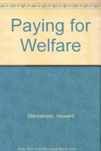Paying for Welfare: Glennerster, Howard