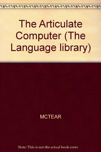 9780631140092: The articulate computer (The Language library)