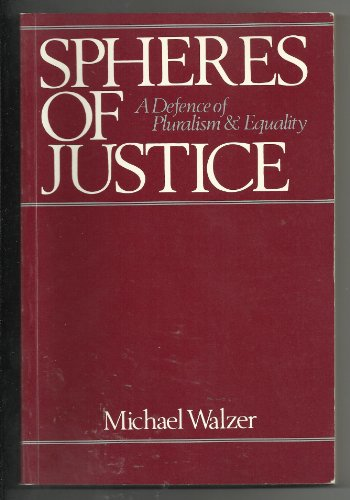 9780631140634: Spheres of Justice : a Defence of Pluralism and Equality