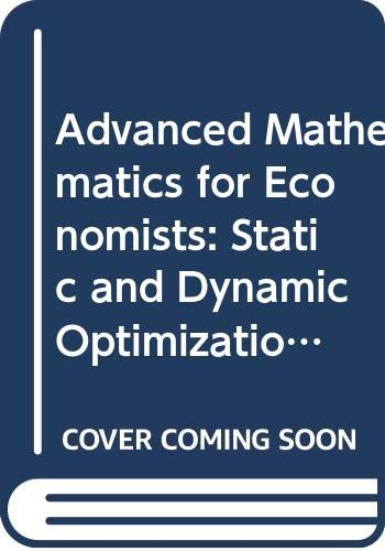 9780631141389: Advanced Mathematics for Economists: Static and Dynamic Optimization