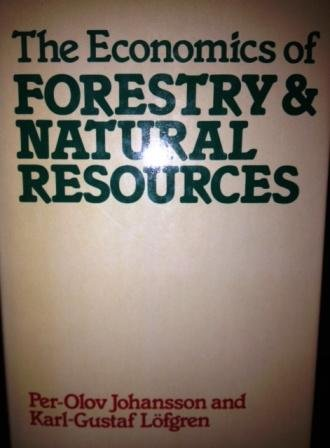 The Economics of Forestry and Natural Resources: Per-Olov Johansson; Karl-Gustaf