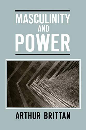 MASCULINITY AND POWER,: Arthur Brittan