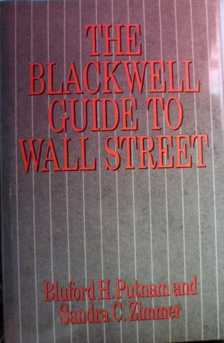 The Blackwell Guide to Wall Street: Bluford H. Putnam, Sandra C. Zimmer