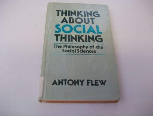 9780631141891: Thinking About Social Thinking: Philosophy of the Social Sciences