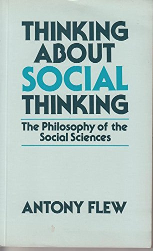 9780631141914: Thinking About Social Thinking: Philosophy of the Social Sciences