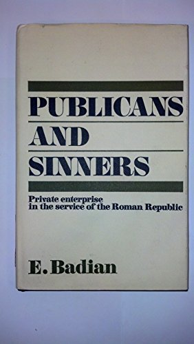 9780631142102: Publicans and Sinners: Private Enterprise in the Service of the Roman Republic