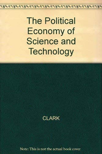 The Political Economy of Science & Technology: Norman Clark