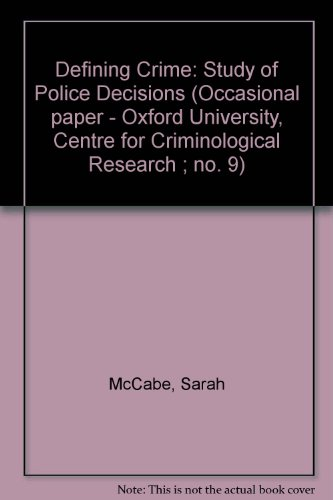 9780631143000: Defining Crime: Study of Police Decisions (Occasional paper - Oxford University, Centre for Criminological Research ; no. 9)