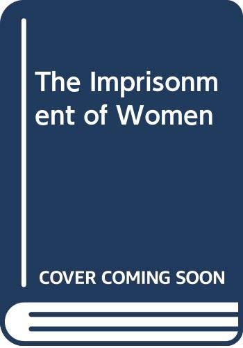 9780631143185: The Imprisonment of Women