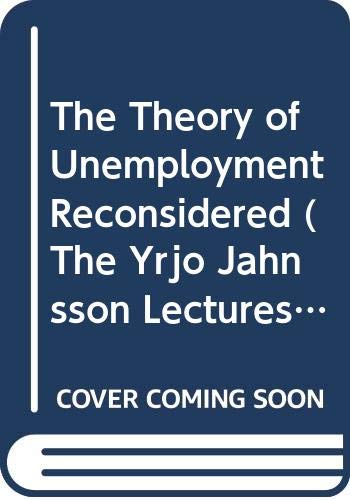 9780631143710: The Theory of Unemployment Reconsidered (The Yrjo Jahnsson Lectures)