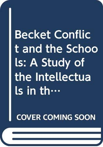 9780631144007: Becket Conflict and the Schools: A Study of the Intellectuals in the Twelfth Century