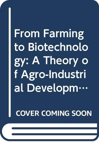 9780631144052: From Farming to Biotechnology: A Theory of Agro-Industrial Development