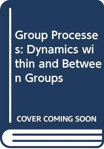 9780631144380: Group Processes: Dynamics within and Between Groups