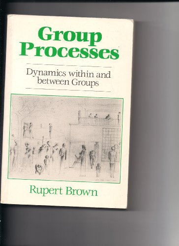 9780631144397: Group Processes: Dynamics within and Between Groups