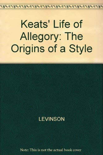 9780631145097: Keats' Life of Allegory: The Origins of a Style