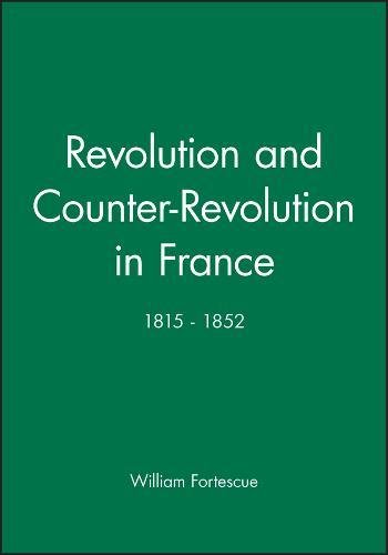 9780631145158: Revolution and Counter-revolution in France, 1815-52 (Historical Association Studies)