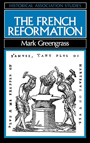 9780631145165: The French Reformation