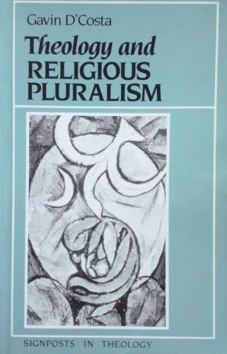 9780631145189: Theology and Religious Pluralism: The Challenge of Other Religions (Signposts in theology)