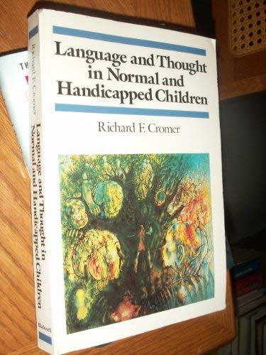 Language and Thought in Normal and Handicapped Children (Cognitive Development): Cromer, Richard