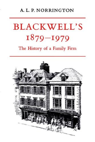 Blackwell's 1879-1979: The History of a Family Firm: Norrington, A. L. P.