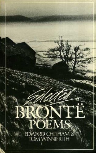 Selected Bronte Poems (0631145656) by Edward Chitham; Tom Winnifrith
