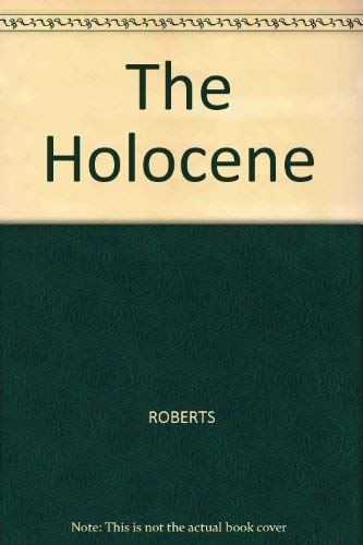 The Holocene: An Environmental History: Roberts, Neil