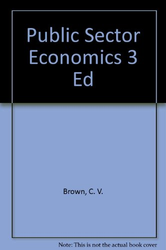 Public Sector Economics 3 Ed (0631145885) by Brown, C. V.; Jackson, Peter