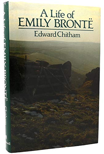 A Life of Emily Bronte: Chitham, Edward