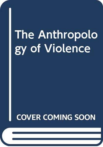 9780631147886: The Anthropology of Violence