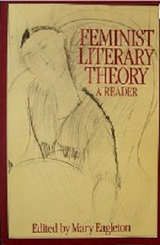 Feminist Literary Theory: A Reader: Mary Eagleton