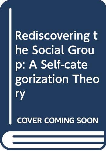 9780631148067: Rediscovering the Social Group: A Self-categorization Theory