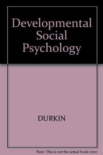 Developmental Social Psychology : An Introduction: Durkin, Kevin