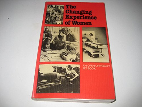 The Changing Experience of Women: White Elizabeth Et Al (editors)