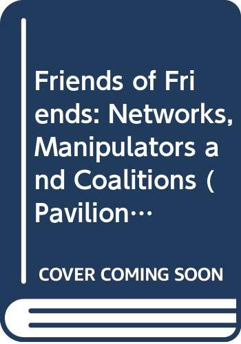 9780631149705: Friends of Friends: Networks, Manipulators and Coalitions (Pavilion)