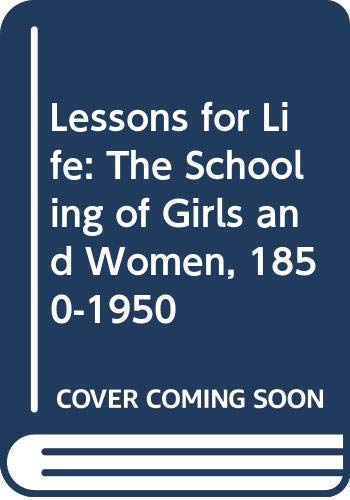 9780631149743: Lessons for Life: The Schooling of Girls and Women, 1850-1950