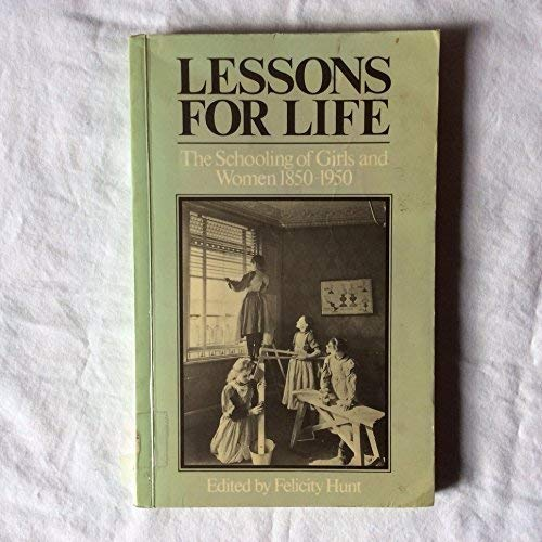 9780631149750: Lessons for Life: Schooling of Girls and Women, 1850-1950