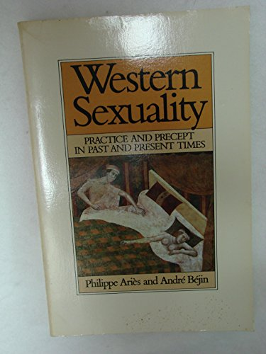 9780631149897: Western Sexuality: Practice and Precept in Past and Present Times (Family, Sexuality & Social Relations in Past Times) (English and French Edition)
