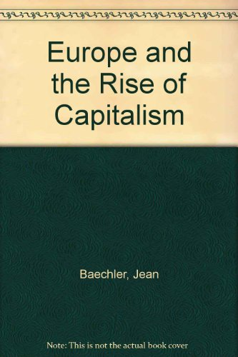 Europe and the Rise of Capitalism: Baechler, Jean, Hall,