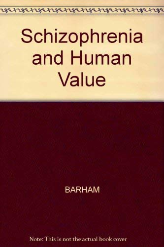 9780631150169: Schizophrenia and Human Value: Chronic Schizophrenia, Science and Society