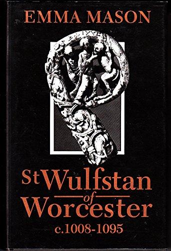 St Wulfstan of Worcester C.1008-1095: Mason, Emma